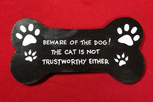 Beware of the dog! The cat is not trustworthy either