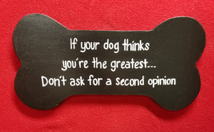 If your dog thinks you're the greatest...Don't ask for a second opinion