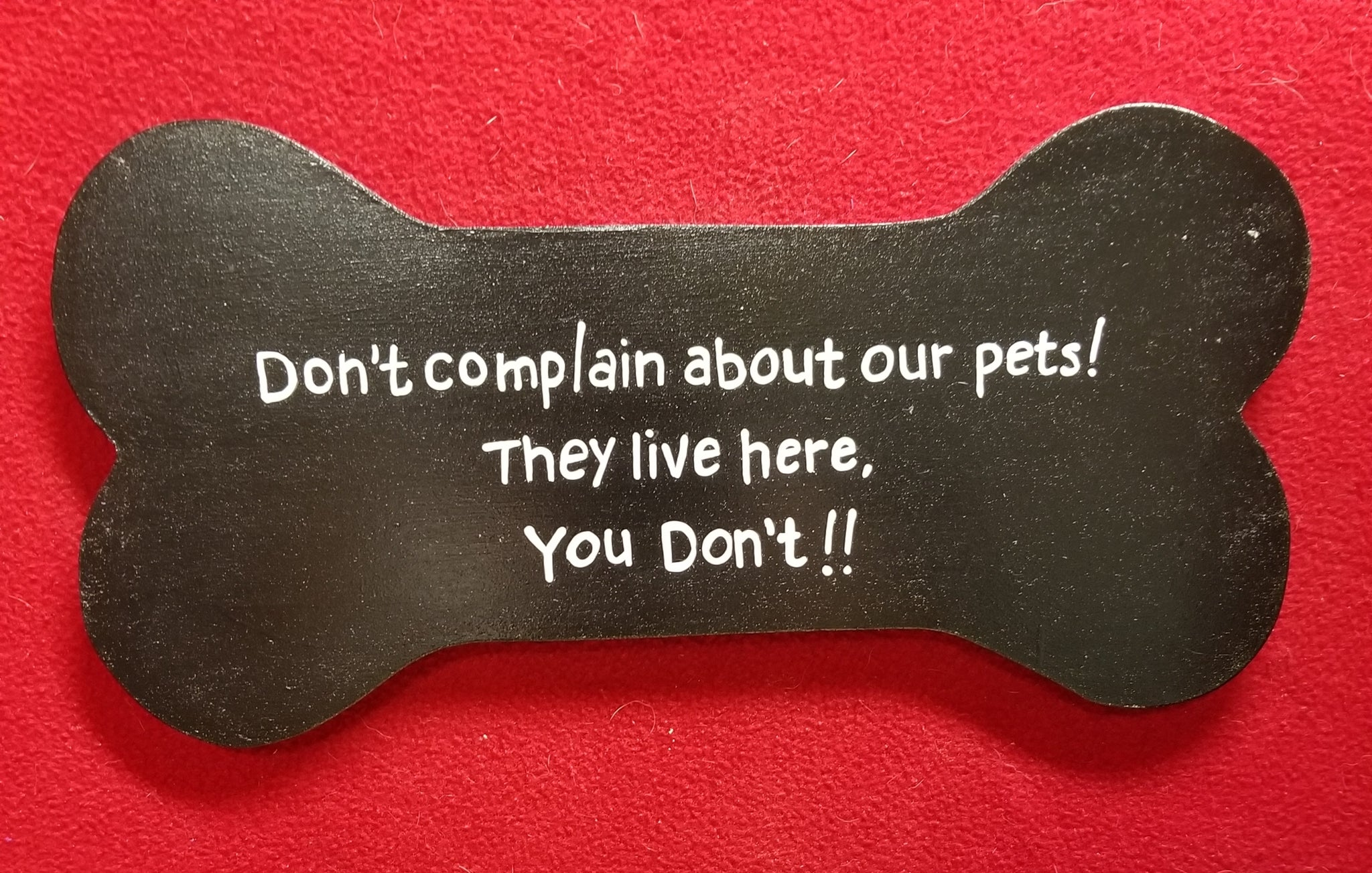 Don't complain about our pets! They live here, You don't!!