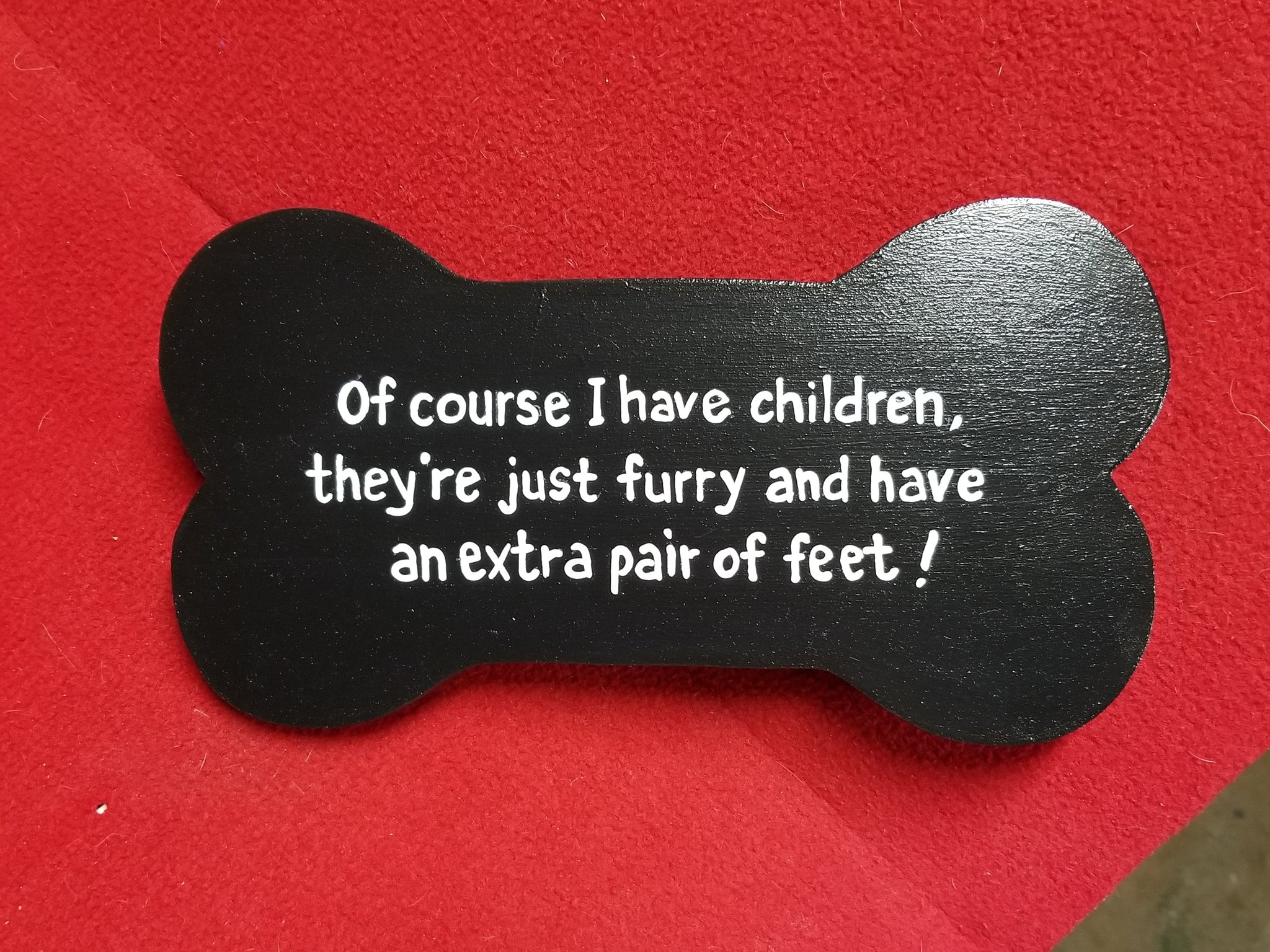 Of course I have children, they're just furry and have an extra pair of feet!