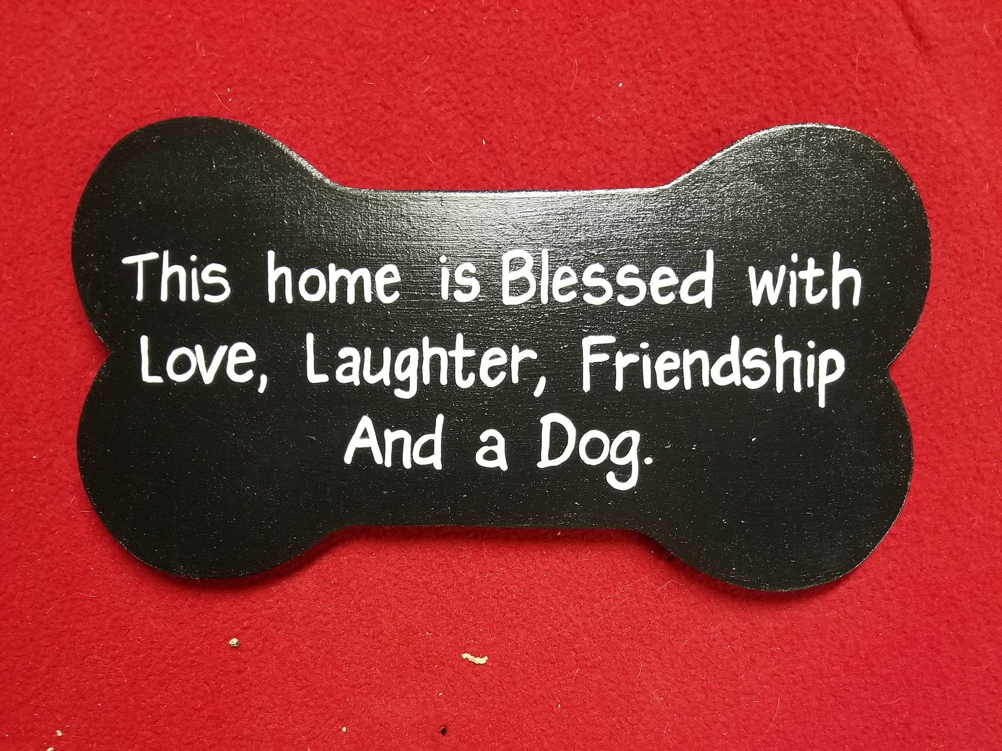 This Home is Blessed with Love, Laughter, Friendship and a Dog