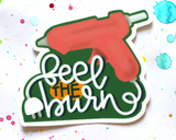 Feel the Burn Sticker
