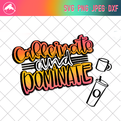 Caffeinate and dominate  cut file