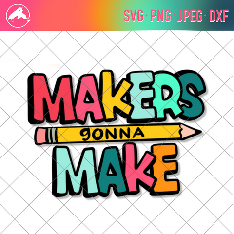 Makers gonna make cut file