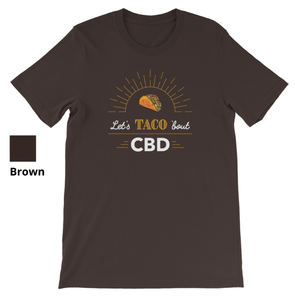 LET'S TACO 'BOUT CBD - Short Sleeve Unisex T-Shirt
