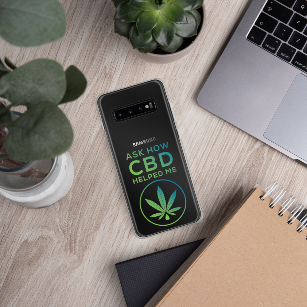 ASK HOW CBD HELPED ME - Samsung Case