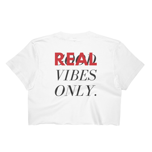real vibes only - crop top
