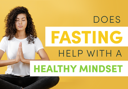 Does Fasting Help With a Healthy Mindset