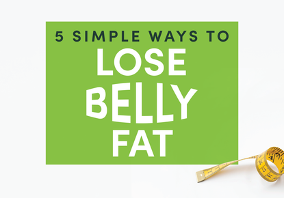 Simple Ways to Lose Belly Fat