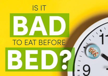 Is it Bad to Eat Before Bed?