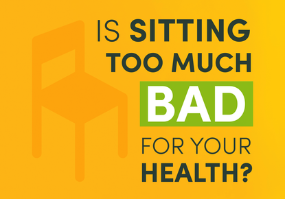 Is Sitting Too Much Bad For Your Health?