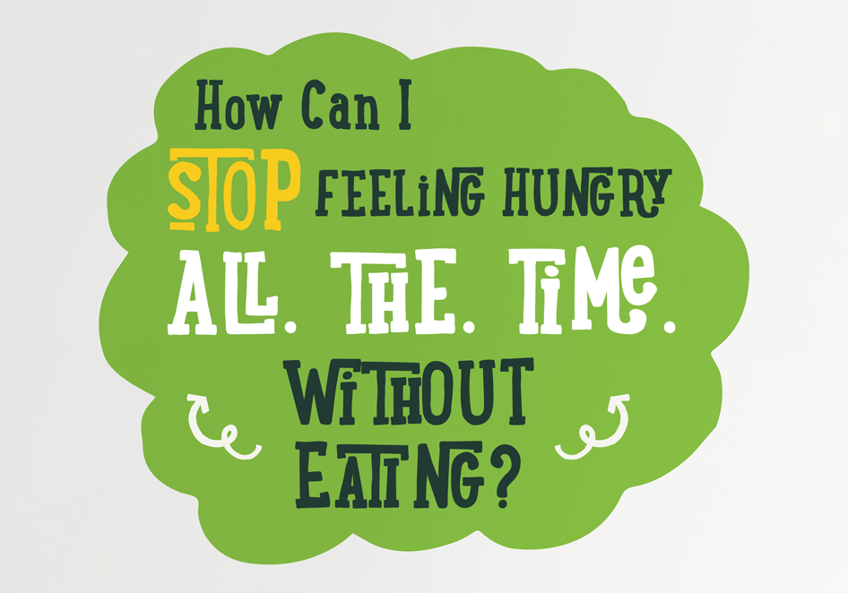 How Can I Stop Feeling Hungry All The Time Without Eating?