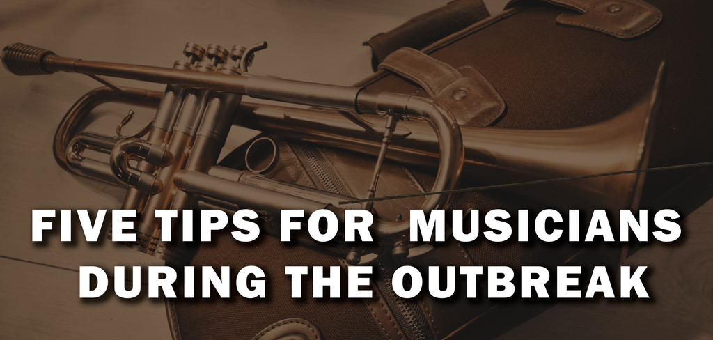 Five Useful Tips for Brass Wind Musicians to Stay Productive during the Outbreak