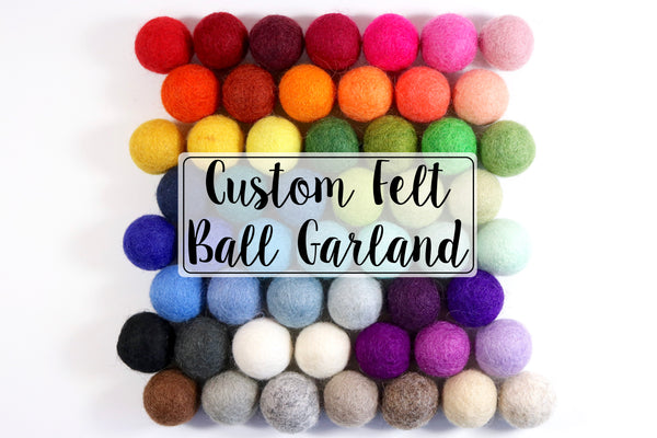 Custom Felt Ball Garland - Choose Your Colors
