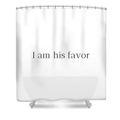 His Favor - Shower Curtain