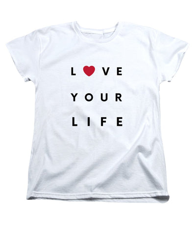 Love your life - Women's T-Shirt (Standard Fit)