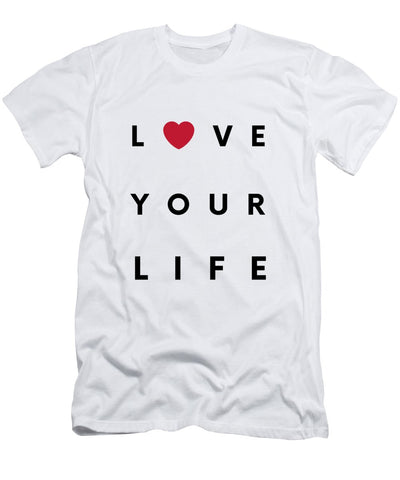 Love your life - T-Shirt