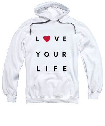 Love your life - Sweatshirt