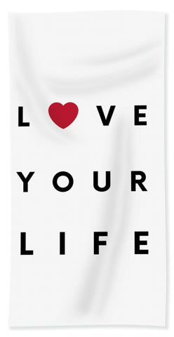 Love your life - Beach Towel