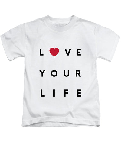 Love your life - Kids T-Shirt