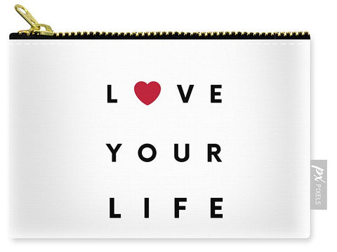 Love your life - Carry-All Pouch