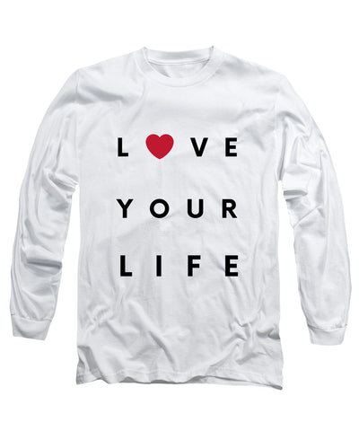 Love your life - Long Sleeve T-Shirt