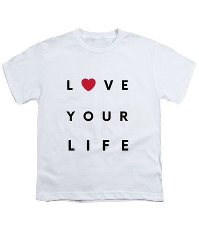 Love your life - Youth T-Shirt