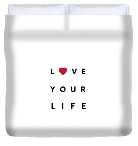 Love your life - Duvet Cover