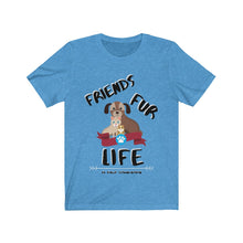 "Load image into Gallery viewer, ""1000% FRIEND FUR EVER"" Unisex Tee"