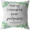 Scripture pillow, bible pillow-Mercy triumphs over judgment(James 2:13)