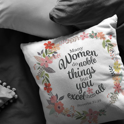 Scripture pillows-Many women do noble things but you excel them all(Proverbs 31:29)