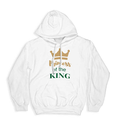 Princess of the king hoodie
