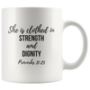 Scripture mug-She is clothed in strength and dignity