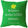 Scripture pillow-Rejoice in the Lord always. (Philippians 4:4)