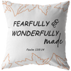 Scripture pillows-You are fearfully and wonderfully made. (Psalm 139:14)