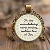 Christian Inspirational Necklace-Oh, the overwhelming, never ending, reckless love of God