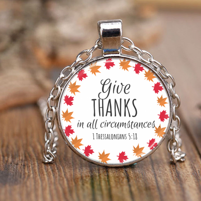 Faith jewelry, give thanks jewelry-Give thanks in all circumstances. (1 Thessalonians 5:18)