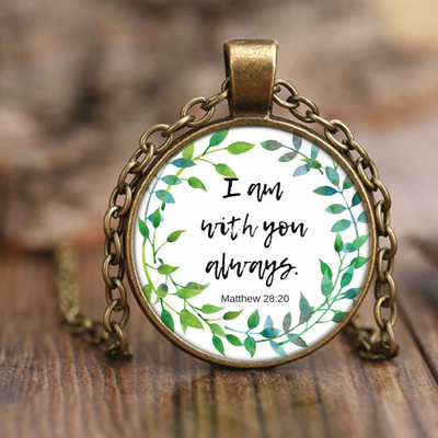 Scripture jewelry, bible jewelry, scripture necklace, bible necklace-I am with you always.