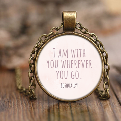 Scripture jewelry, bible jewelry, scripture necklace, bible necklace-I am with you wherever you go. (Joshua 1:9)