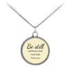 Scripture jewelry-Be still and know that I am God(Psalm 46:10)