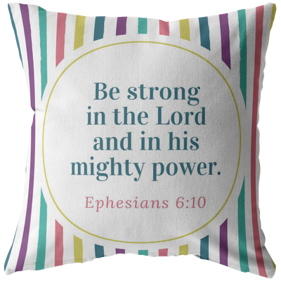 Scripture pillow-Be strong in the Lord and in his mighty power