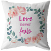 Bible Verse pillow-Love never fails.
