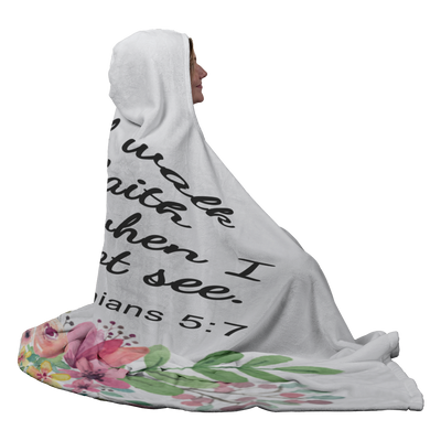 Hooded Blanket-I will walk by faith even when I cannot see. (2 Corinthians 5:7)