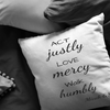 Scripture pillows-Act justly, love mercy, walk humbly