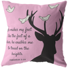 Scripture pillows-He makes my feet like the feet of a deer.