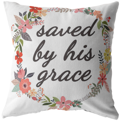 Scripture pillow-We are saved by his Grace.