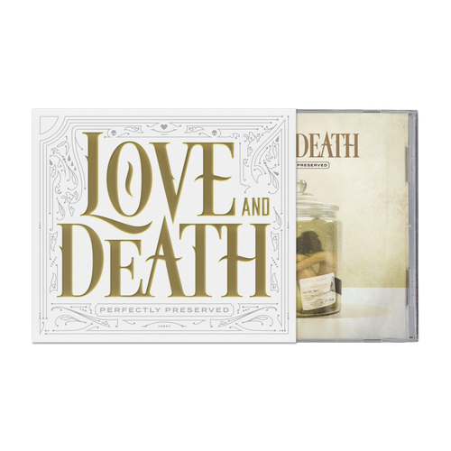 Love and Death - Perfectly Preserved (Limited Edition CD)