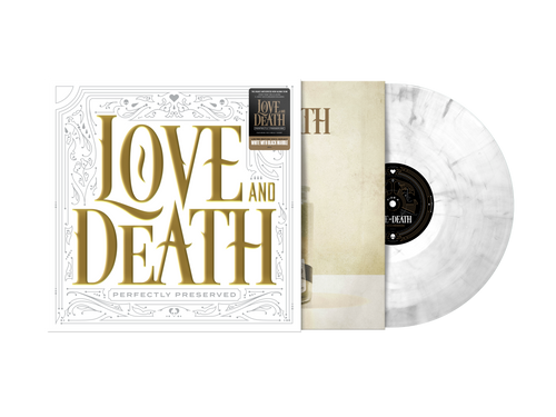Love and Death - Perfectly Preserved (Ltd. Ed. 180G White w/ Black Marble Vinyl) SOLD OUT