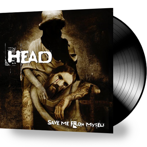 HEAD - SAVE ME FROM MYSELF (VINYL)