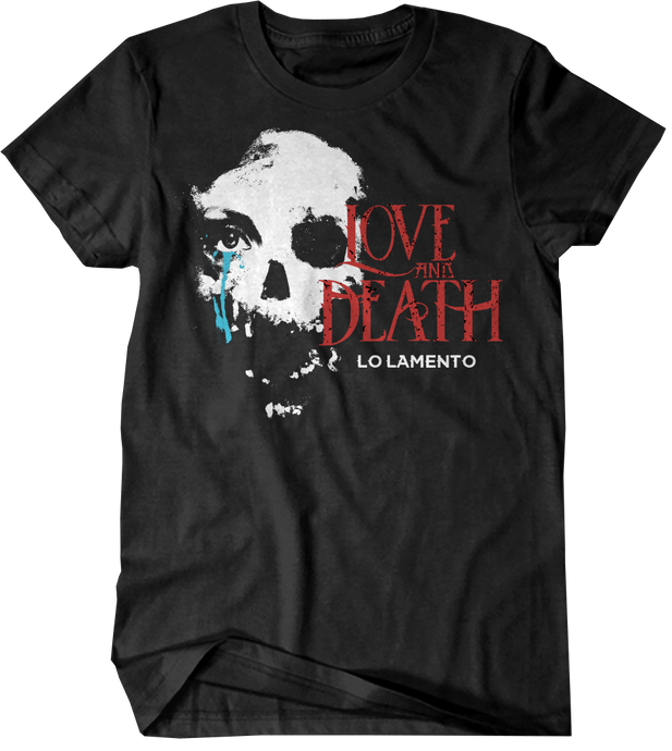LOVE AND DEATH LO LAMENTO T-SHIRT